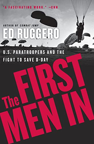 9780060731298: The First Men In: US Paratroopers and the Fight to Save D-Day