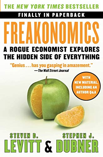 9780060731335: Freakonomics: A Rogue Economist Explores the Hidden Side of Everything