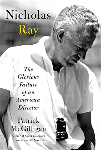9780060731373: Nicholas Ray: The Glorious Failure of an American Director