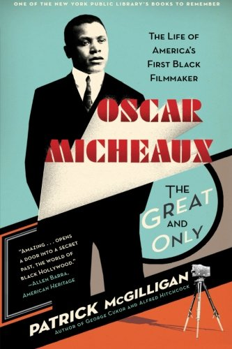 9780060731403: Oscar Micheaux: The Great and Only: The Life of America's First Black Filmmaker