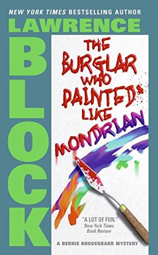 9780060731434: The Burglar Who Painted Like Mondrian (Bernie Rhodenbarr Mysteries)