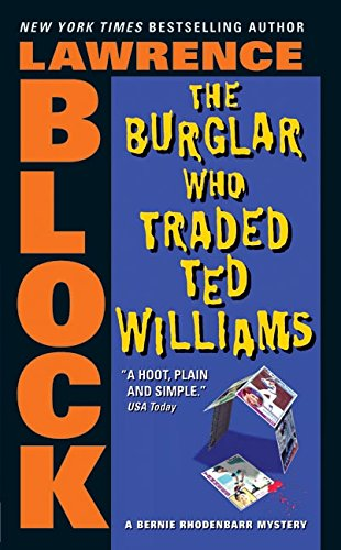 9780060731441: The Burglar Who Traded Ted Williams (Bernie Rhodenbarr Mysteries)
