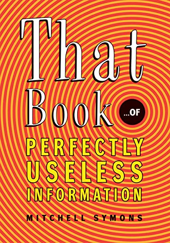 9780060731496: That Book: Of Perfectly Useless Information