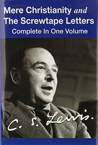 Mere Christianity and The Screwtape Letters (Complete In One Volume): C.S. Lewis