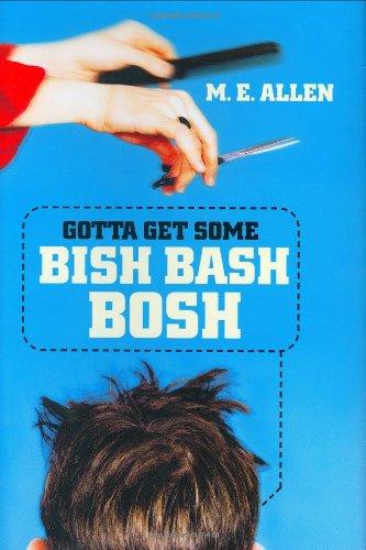 9780060731984: Gotta Get Some Bish Bash Bosh