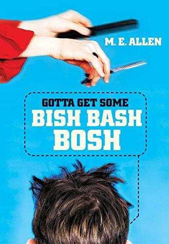 9780060732011: Gotta Get Some Bish Bash Bosh