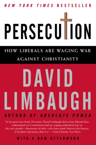9780060732073: Persecution: How Liberals Are Waging War Against Christianity