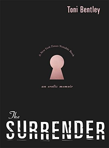 9780060732462: The Surrender: An Erotic Memoir
