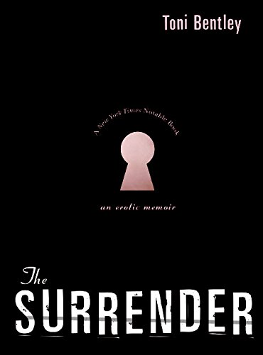 9780060732479: The Surrender: An Erotic Memoir