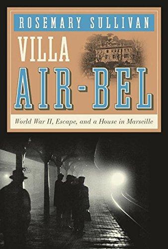 9780060732509: Villa Air-Bel: World War II, Escape, and a House in Marseille