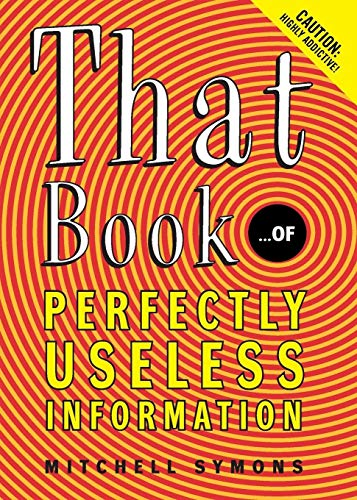 9780060732547: That Book: ...of Perfectly Useless Information