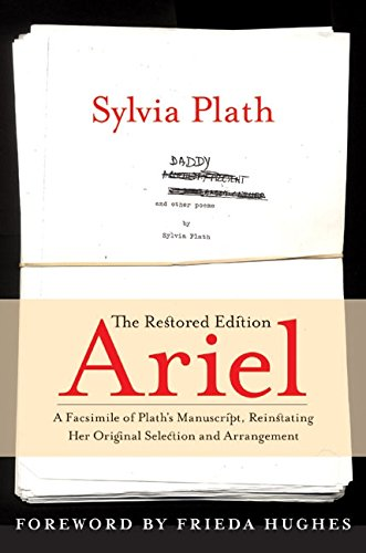 9780060732592: Ariel: The Restored Edition: A Facsimile of Plath's Manuscript, Reinstating Her Original Selection and Arrangement