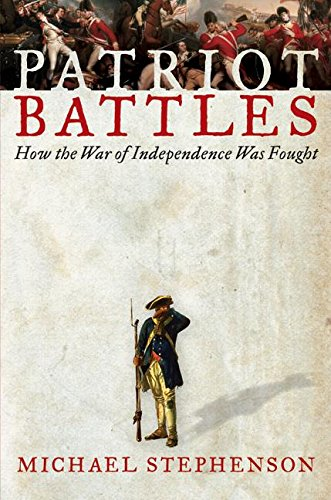 9780060732615: Patriot Battles: How the War of Independence Was Fought