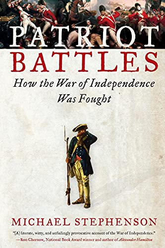 9780060732622: Patriot Battles: How the War of Independence Was Fought