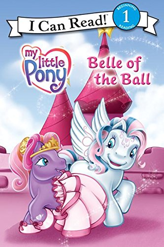 9780060732677: My Little Pony: Belle of the Ball (My Little Pony (Harper Paperback))