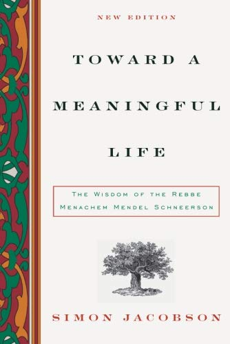 9780060732783: Toward a Meaningful Life, New Edition: The Wisdom of the Rebbe Menachem Mendel Schneerson