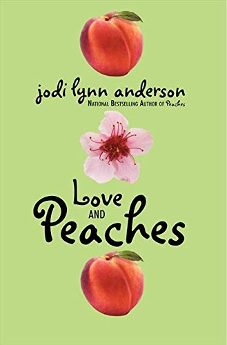 Love and Peaches: Anderson, Jodi Lynn