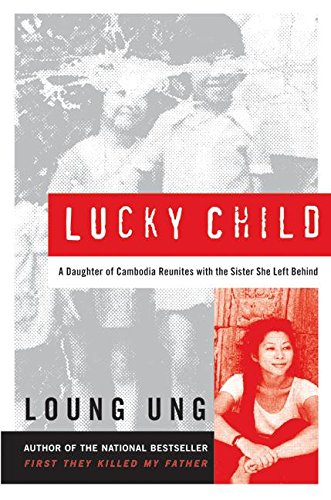 9780060733940: Lucky Child: A Daughter of Cambodia Reunites with the Sister She Left Behind