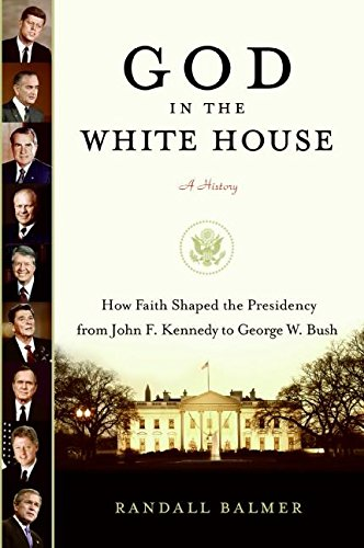 9780060734053: God in the White House: A History: How Faith Shaped the Presidency from John F. Kennedy to George W. Bush