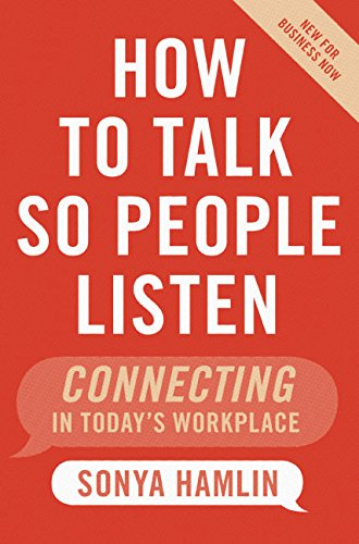 9780060734060: How to Talk So People Listen: Connecting in Today's Workplace