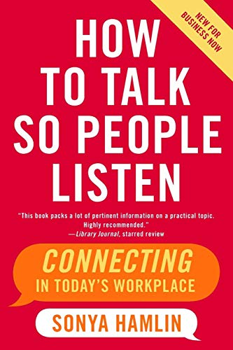 9780060734077: How to Talk So People Listen: Connecting in Today's Workplace