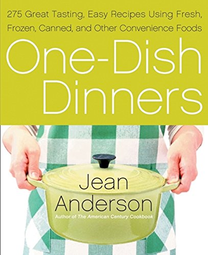 One-Dish Dinners: 275 Great-Tasting, Easy Recipes Using: Anderson, Jean