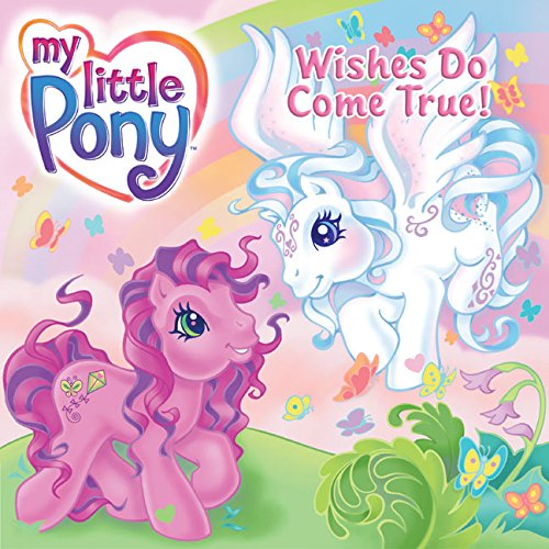 9780060734268: My Little Pony: Wishes Do Come True! (My Little Pony (Harper Paperback))