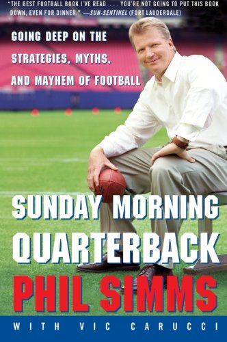 9780060734312: Sunday Morning Quarterback: Going Deep on the Strategies, Myths and Mayhem of Football