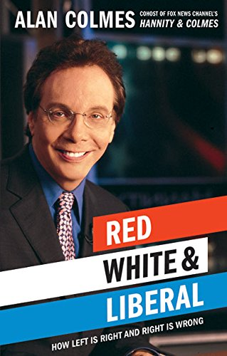 9780060734336: Red, White & Liberal: How Left Is Right & Right Is Wrong