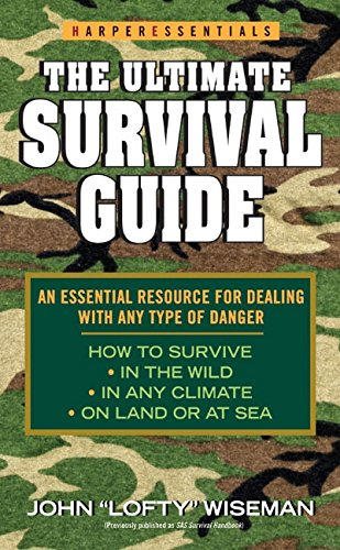 The Ultimate Survival Guide (Harperessentials) (0060734345) by John 'Lofty' Wiseman