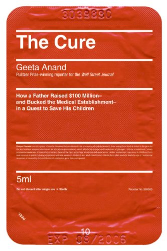 9780060734398: The Cure: How a Father Raised $100 Million--And Bucked the Medical Establishment--In a Quest to Save His Children