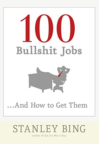 9780060734794: 100 Bullshit Jobs...And How to Get Them