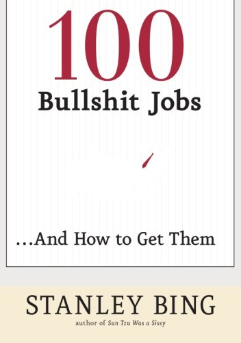 9780060734800: 100 Bullshit Jobs...And How to Get Them