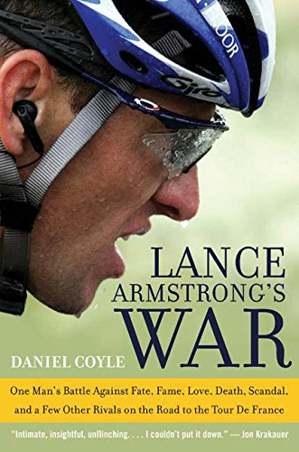 9780060734978: Lance Armstrong's War: One Man's Battle Against Fate, Fame, Love, Death, Scandal, and a Few Other Rivals on the Road to the Tour de France