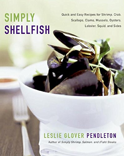 9780060735005: Simply Shellfish: Quick and Easy Recipes for Shrimp, Crab, Scallops, Clams, Mussels, Oysters, Lobster, Squid, and Sides