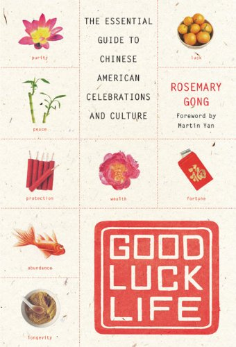 9780060735364: Good Luck Life: The Essential Guide to Chinese American Celebrations and Culture