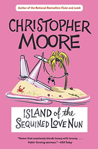 Island of the Sequined Love Nun: Moore, Christopher