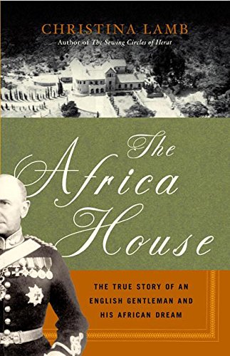 9780060735876: The Africa House: The True Story of an English Gentleman and His African Dream