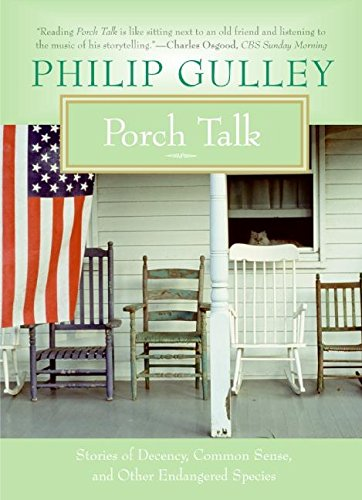 9780060736583: Porch Talk: Stories of Decency, Common Sense, and Other Endangered Species