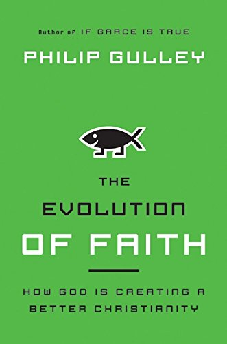 9780060736606: The Evolution of Faith: How God Is Creating a Better Christianity