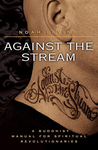 9780060736644: Against the Stream: A Buddhist Manual for Spiritual Revolutionaries
