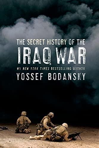 9780060736804: The Secret History of the Iraq War
