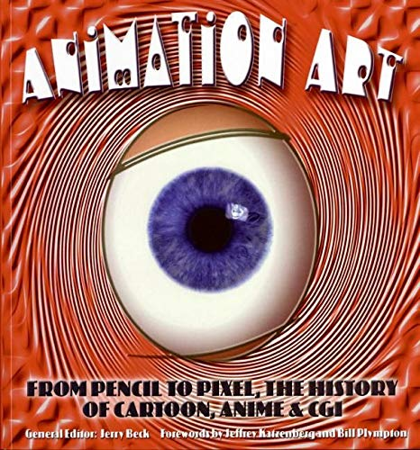 Animation Art: From Pencil to Pixel, the World of Cartoon, Anime, and CGI (9780060737139) by Jerry Beck