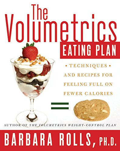 9780060737290: The Volumetrics Eating Plan: Techniques and Recipes for Feeling Full on Fewer Calories