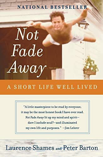 9780060737313: Not Fade Away: A Short Life Well Lived