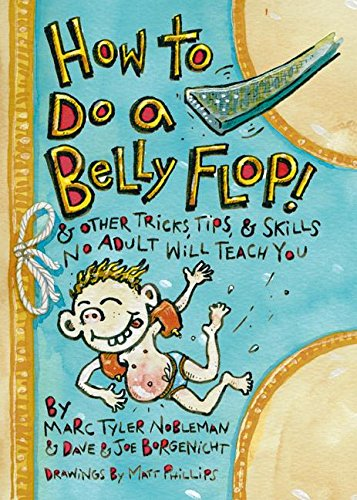 9780060737535: How to Do a Belly Flop!: & Other Tricks, Tips, & Skills No Adult Will Teach You