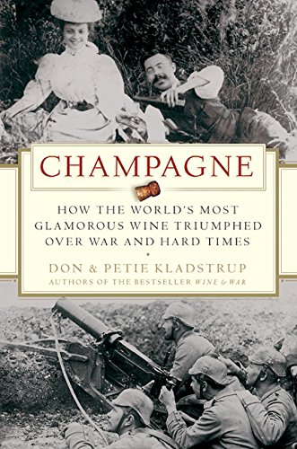9780060737924: Champagne: How the World's Most Glamorous Wine Triumphed Over War and Hard Times