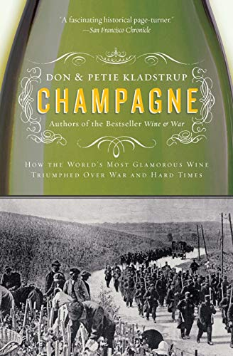 9780060737931: Champagne: How the World's Most Glamorous Wine Triumphed Over War and Hard Times