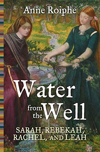 9780060737962: Water from the Well: Sarah, Rebekah, Rachel, and Leah