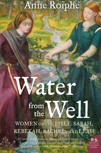 9780060737979: Water from the Well: Women of the Bible: Sarah, Rebekah, Rachel, and Leah